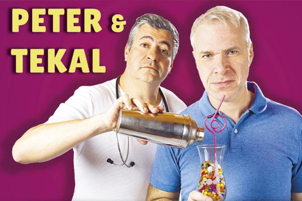 Peter & Tekal, Was schluckst du..?!